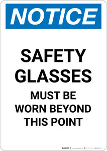 Notice: Safety Glasses Must be Worn Beyond This Point - Portrait Wall Sign
