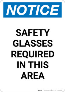 Notice: Safety Glasses Required In This Area - Portrait Wall Sign