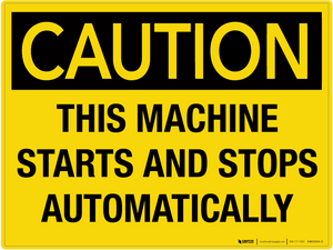 Caution: This Machine Starts and Stops Automatically - Wall Sign