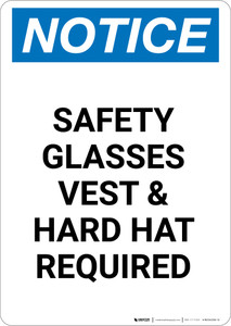 Notice: Safety Glasses Vest And Hard Hat Required - Portrait Wall Sign