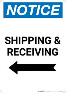Notice: Shipping & Receiving with Left Arrow - Portrait Wall Sign