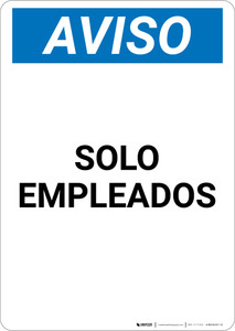 Notice: Spanish Solo Empleados Employees Only - Portrait Wall Sign