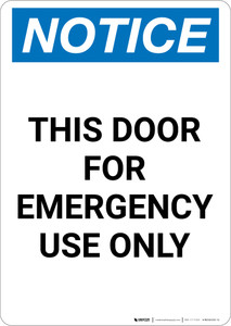 Notice: This Door For Emergency Use Only - Portrait Wall Sign