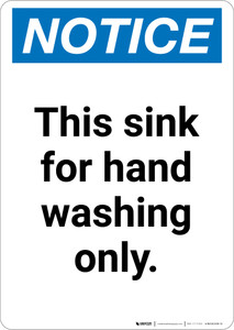 Notice: This Sink for Hand Washing Only Wall Sign - Portrait Wall Sign