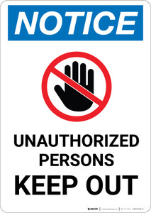 Notice: Unauthorized Persons Keep Out with Hand Icon - Portrait Wall Sign