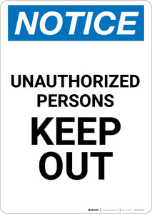 Notice: Unauthorized Persons Keep Out - Portrait Wall Sign