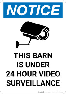 Notice: This Barn is Under 24 Hour Video Surveillance - Portrait Wall Sign