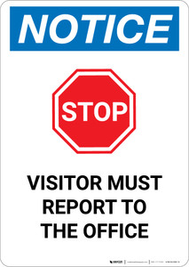 Notice: Stop Visitor Must Report To The Office With Graphic - Portrait Wall Sign