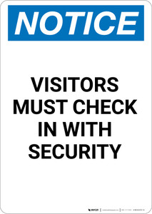 Notice: Visitors Must Check In With Security - Portrait Wall Sign