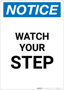 Notice: Watch Your Step - Portrait Wall Sign