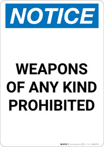 Notice: Weapons Of Any Kind Prohibited - Portrait Wall Sign