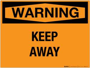 Warning: Keep Away - Wall Sign