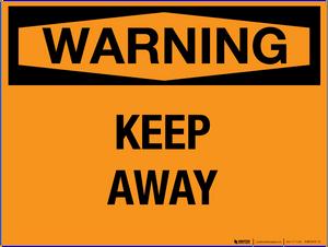 Warning: Keep Away - Wall Sign