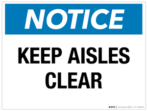 Notice: Keep Aisles Clear - Wall Sign