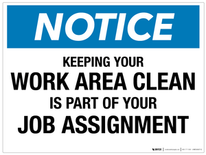 Notice: Keeping Your Work Area Clean is Part of Your Job Assignment - Wall Sign