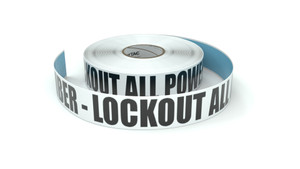 Remember - Lockout All Power Sources - Inline Printed Floor Marking Tape