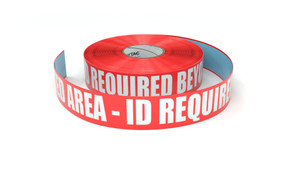 Restricted Area - ID Required Beyond This Point - Inline Printed Floor Marking Tape
