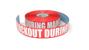 Use Lockout During Maintenance - Inline Printed Floor Marking Tape