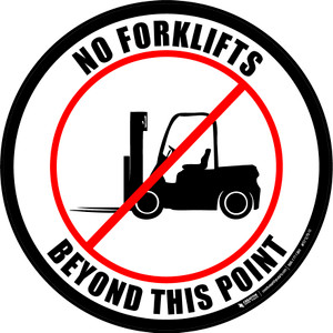 No Forklifts Beyond This Point Floor Sign