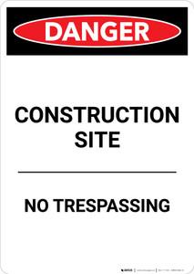 Construction Site No Trespassing - Portrait Wall Sign