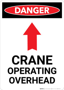 Crane Operating Overhead With Arrow - Portrait Wall Sign