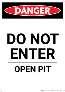 Do Not Enter Open Pit - Portrait Wall Sign