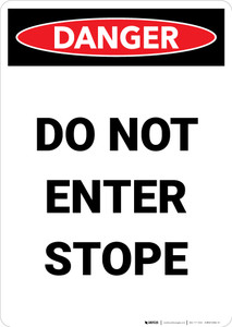 Do Not Enter Stope - Portrait Wall Sign
