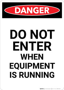 Do Not Enter When Equipment is Running - Portrait Wall Sign