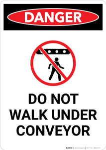 Do Not Walk Under Conveyor with Icon - Portrait Wall Sign