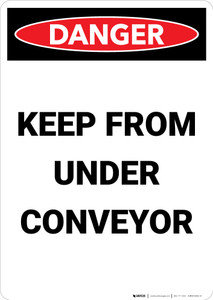 Keep From Under Conveyor - Portrait Wall Sign