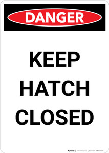 Keep Hatch Closed - Portrait Wall Sign
