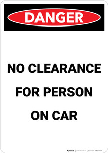 No Clearance For Person On Car - Portrait Wall Sign