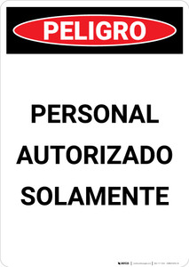 Danger: Authorized Personnel Only Spanish  - Portrait Wall Sign