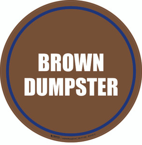 Brown Dumpster Floor Sign