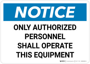 Notice: Only Authorized Personnel Shall Operated This Equipment Landscape