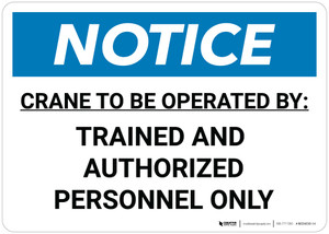 Notice: Crane To Be Operated By Trained and Authorized Personnel Only Landscape