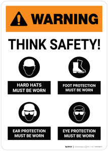 Warning: Think Safety PPE Must Be Worn Portrait