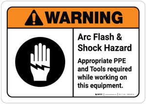 Warning: Arc Flash and Shock Hazard - PPE and Tools Required While Working on Equipment ANSI