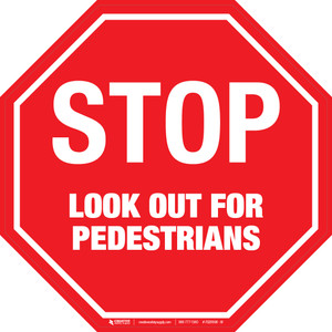 Stop: Look Out For Pedestrians - Floor Sign