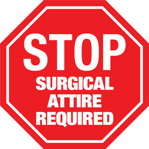 Stop: Surgical Attire Required - Floor Sign