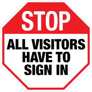 Stop: All Visitors Have to Sign In - Floor Sign