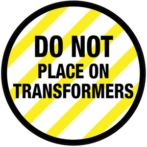DO Not Place on Trasformers - Floor Sign