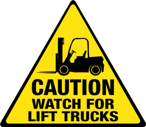 Caution: Watch for Lift Trucks - Floor Sign