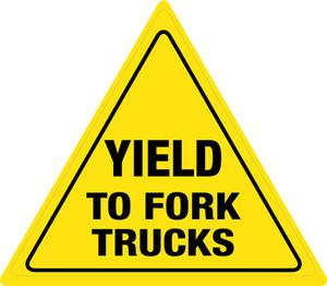 Yield to Fork Trucks - Floor Sign
