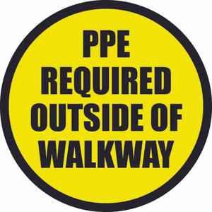 PPE Required Outside of Walkway - Floor Sign