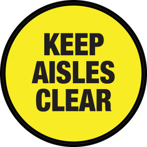 Keep Aisles Clear (Yellow Circle) - Floor Sign