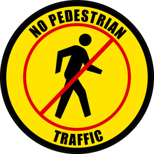 No Pedestrian Traffic (Yellow w/ Red Strike Through) - Floor Sign