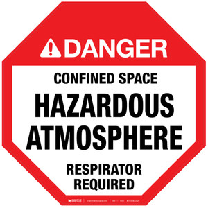 Danger: Confined Space - Hazardous Atmosphere - Respirator Required - Floor Sign