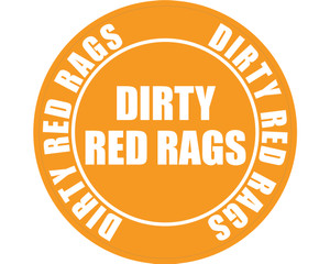 Dirty Red Rags (Orange Circle) - Floor Sign
