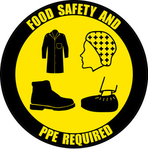 Food Safety and PPE Required - Coat, Hair Net, Shoes, Shoe Cover - Floor Sign